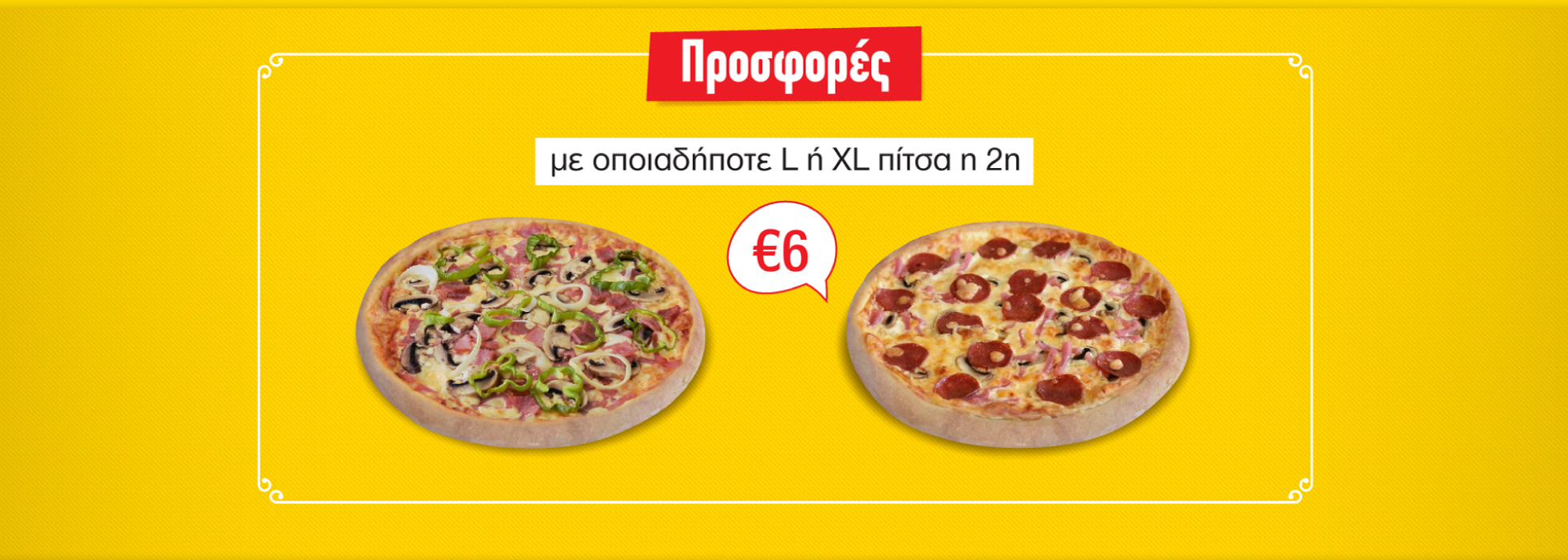 L or XL, 2nd pizza €6